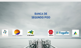 Banca de Segundo Piso