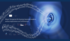Music Loss for Hearing impaired Students and its implication