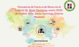 Frecuencia de fractura de femur en el hospital Dr. Darío Con