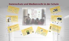 Datenschutz und Medienrecht in der Schule