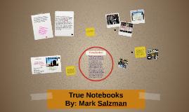 true notebooks by mark salzman In 1997 mark salzman whose writing appears throughout the book--true notebooks is itself a reward of the self-expression mark salzman teaches.