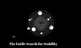 22 The Futile Search for Stability