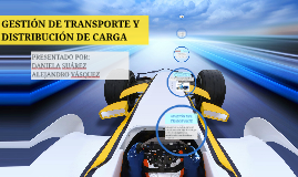 Copy of GESTIÓN DE TRANSPORTE Y DISTRIBUCIÓN DE CARGA