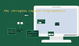 PAL (Arreglos Lógicos Programables)