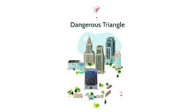 Dangerous Triangle