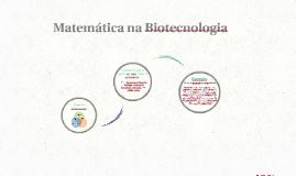 Matemática Aplicada às áreas da Biotecnologia
