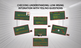 CHECKING UNDERSTANDING; LOW-RISING INTONATION WITH YES/NO QUESTIONS (AP3)