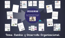 Copy of CAMBIO Y DESARROLLO ORGANIZACIONAL
