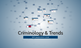 Chapter 2: Criminology & Trends