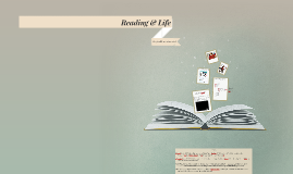 Reading and Life: They Really are Connected