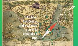La Basílica de Santa Sofía: un cambio estructural y mental d