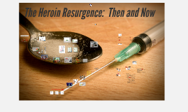 GPNA-2016-Heroin's Resurgence: Then and Now