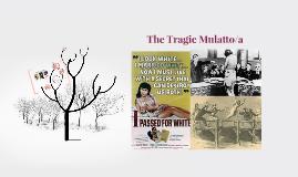 The Tragic Mulatto/a
