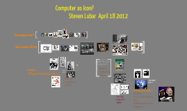 computer as icon - lubar talk for American icons course