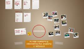 PLANEJAMENTO E ORGANIZAÇÃO- EVENTO 1º MÓDULO