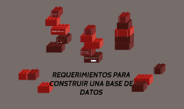 Copy of REQUERIMIENTOS PARA CONSTRUIR UNA BASE DE DATOS