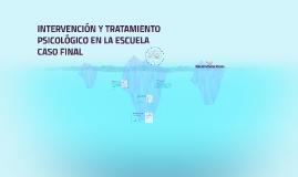 INTERVENCIÓN Y TRATAMIENTO PSICOLÓGICO EN LA ESCUELA