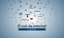O uso da internet
