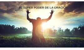 EL SUPER PODER DE LA ORACIÓN