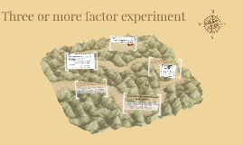 Three or more factor experiment