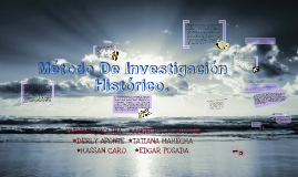 Copy of MÉTODO DE INVESTIGACIÓN HISTÓRICO.
