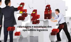 Vantagens e estratégias dos operadores logísticos