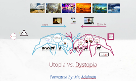 Copy of Utopia vs. Dystopia
