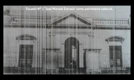 """Escuela N° 1 """"José Manuel Estrada"""" como patrimonio cultural."""