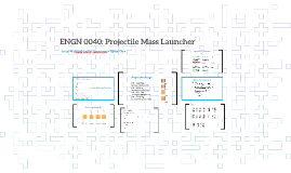 ENGN 0040: Projectile Mass Launcher