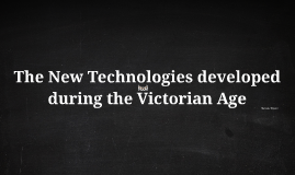 The Industrial Revolution during the Victorian Age