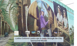 Mapping Latino Cultural Landscape in Indio through the City