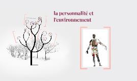 Copy of la personnalité et l'environnement