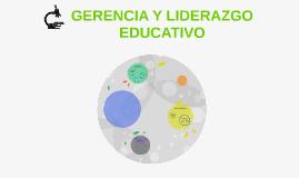GERENCIA Y LIDERAZGO EDUCATIVO