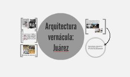Arquitectura vernácula en Ciudad Juárez