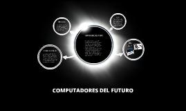 COMPUTADORES DEL FUTURO