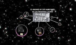 EL GREMIO DE LOS MAESTROS, DE LAS PRIMERAS LETRAS