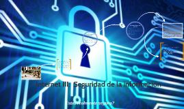 Internet III:  Seguridad de la información