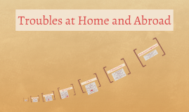 Troubles at Home and Abroad