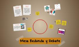 Copy of Mesa Redonda y Debate