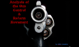Copy of Analysis of the Gun Control Movement