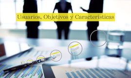Usuarios, Objetivos y Caracteristicas