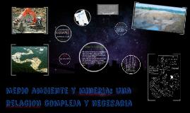Copy of medio ambiente y mineria: una relacion compleja y necesaria
