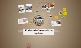 Exposición Oral: El Mercado Centenario de Iquique.