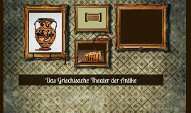 Das Griechisache Theater der Antike