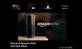 Group 4 Amazon Echo Final presentation