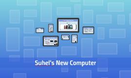 Suhel's New Computer