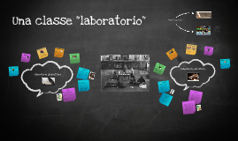 "Copy of Una classe ""laboratorio"""