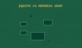 EQUIPO #3 MEMORIA SRAM