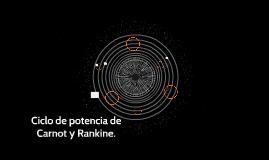 Ciclo de potencia de Carnot y Rankine.