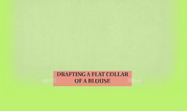 DRAFTING A FLAT COLLAR OF A BLOUSE